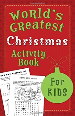 The World's Greatest Christmas Activity Book for Kids 9781616268657