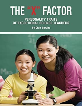 The X Factor; Personality Traits of Exceptional Science Teachers (PB) 9781617350351