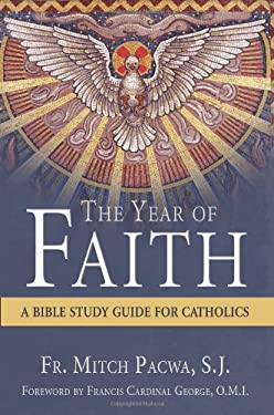 The Year of Faith: A Bible Study for Catholics 9781612786230