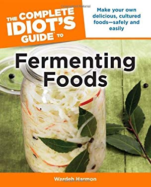 The Complete Idiot's Guide to Fermenting Foods 9781615641505