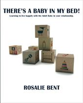 There's a Baby in My Bed! Learning to Live with the Adult Baby in Your Relationship. 17825862