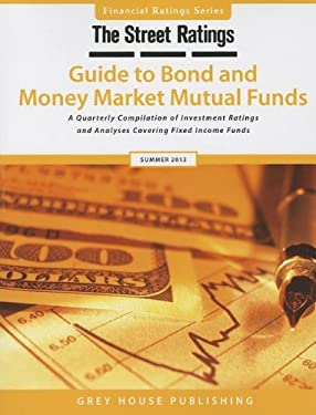 Thestreet Ratings' Guide to Bond & Money Market Mutual Funds, Summer 2013 9781619250338