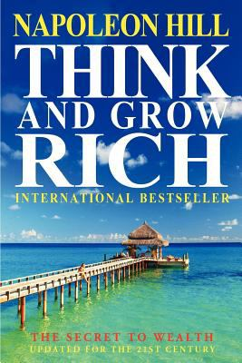 Think and Grow Rich: The Secret to Wealth Updated for the 21st Century 9781612930749