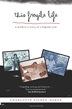This Fragile Life: A Mother's Story of a Bipolar Son 9781613741085