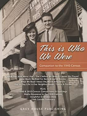 This Is Who We Were: A Companion to the 1940 Census 9781619250079