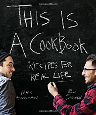 This Is a Cookbook: Recipes for Real Life 9781616282141