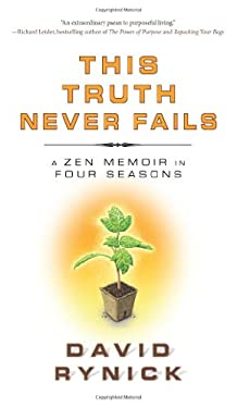 This Truth Never Fails: A Zen Memoir in Four Seasons 9781614290087