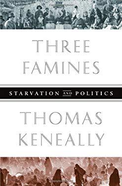 Three Famines: Starvation and Politics 9781610390651