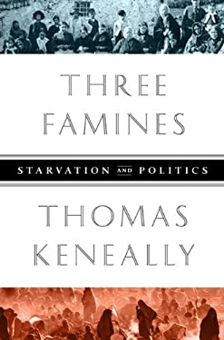 Three Famines: Starvation and Politics 9781610391870