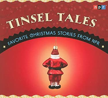 Tinsel Tales: Favorite Christmas Stories from NPR 9781615731015