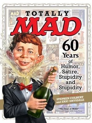 Totally Mad: 60 Years of Humor, Satire, Stupidity and Stupidity 9781618930309
