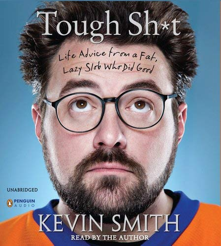 Tough Sh*t: Life Advice from a Fat, Lazy Slob Who Did Good 9781611760613