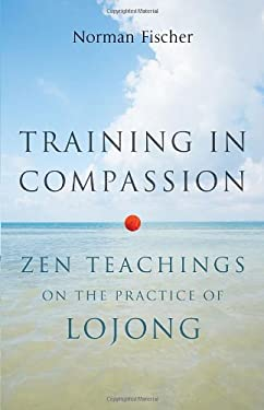 Training in Compassion: Zen Teachings on the Practice of Lojong 9781611800401