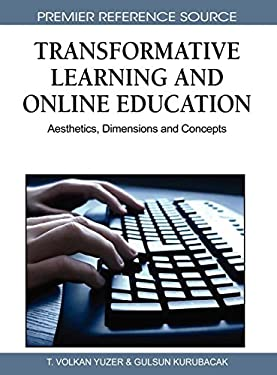 Transformative Learning and Online Education: Aesthetics, Dimensions and Concepts 9781615209859