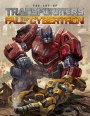 Transformers: The Art of Fall of Cybertron 9781613774434