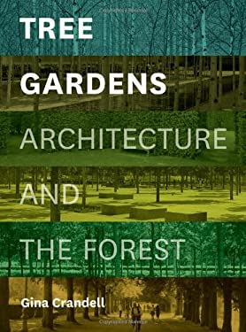 Tree Gardens: Architecture and the Forest 9781616891213