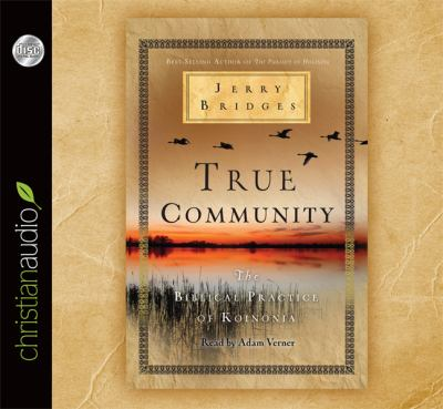 True Community: The Biblical Practice of Koinonia 9781610456265