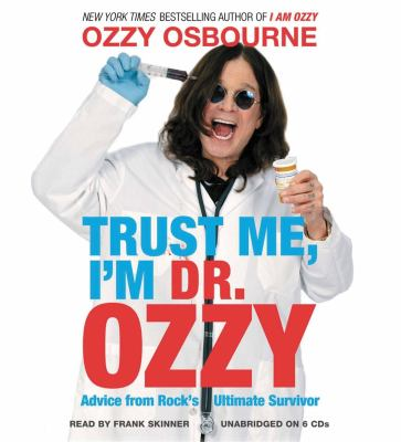 Trust Me, I'm Dr. Ozzy: Advice from Rock's Ultimate Survivor 9781611138788