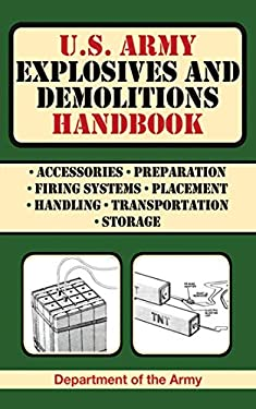 U.S. Army Explosives and Demolitions Handbook 9781616080082
