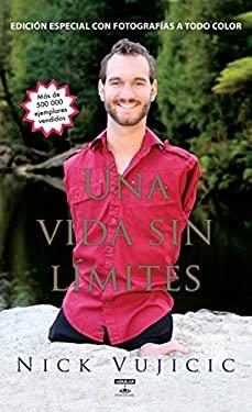 Una Vida Sin Limites: Inspiracion Para una Vida Ridiculamente Feliz 9781614350767