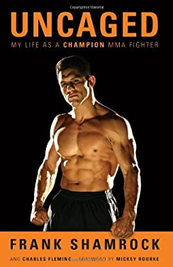Uncaged: My Life as a Champion Mma Fighter 9781613744659