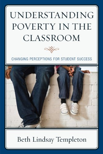 Understanding Poverty in the Classroom: Changing Perceptions for Student Success 9781610483643