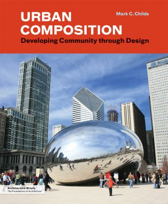 Urban Composition: Designing Community Through Urban Design 9781616890520