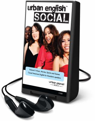 Urban English Social, Volume 2: Music, Movies, Sports & Games: Casual American English for Mandarin Speakers [With Earbuds] 9781616377489