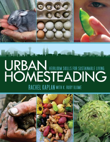 Urban Homesteading: Heirloom Skills for Sustainable Living 9781616080549