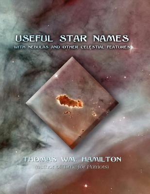 Useful Star Names: With Nebulas and Other Celestial Features 9781612046143