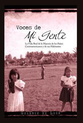 Voces de Mi Gente: La Vida Real de La Mayor a de Los Pa Ses Centroamericanos y de Sus Habitantes 9781617643330