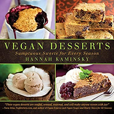 Vegan Desserts: Sumptuous Sweets for Every Season 9781616082208