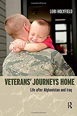 Veterans' Journeys Home: Life After Afghanistan and Iraq 9781612050515