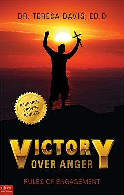 Victory Over Anger: Rules of Engagement 9781615668182