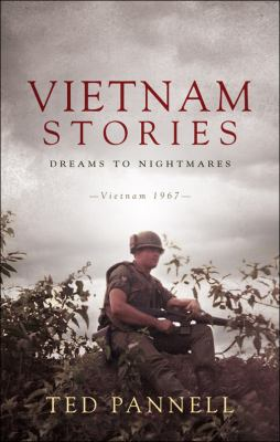Vietnam Stories: Dreams to Nightmares: Vietnam 1967 9781616638207