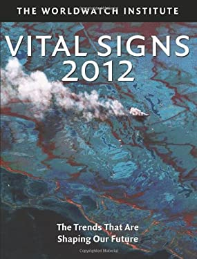 Vital Signs 2012: The Trends That Are Shaping Our Future 9781610913713