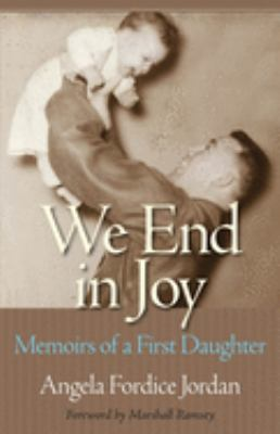 We End in Joy: Memoirs of a First Daughter 9781617036057
