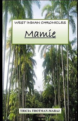 West Indian Chronicles: Mamie 9781616670818