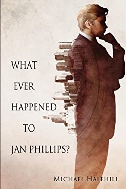 What Ever Happened to Jan Phillips? 9781613723944