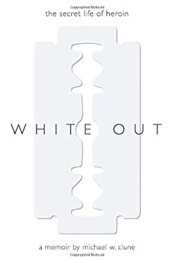 White Out: The Secret Life of Heroin 9781616492083