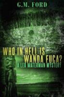 Who in Hell Is Wanda Fuca? 9781612183756