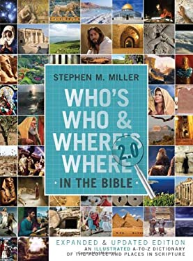 Who's Who and Where's Where in the Bible 2.0: An Illustrated A-To-Z Dictionary of the People and Places in Scripture 9781616268633