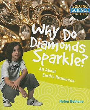Why Do Diamonds Sparkle?: All about Earth's Resources 9781615319190