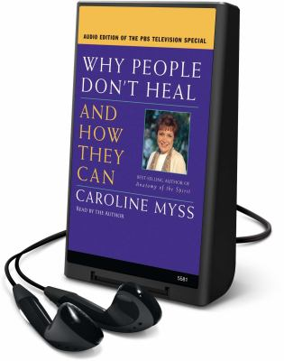 Why People Don't Heal and How They Can [With Earbuds]