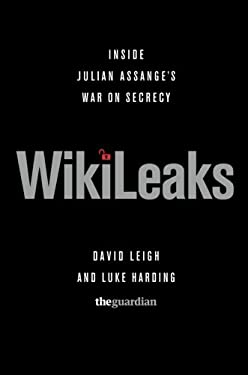 Wikileaks: Inside Julian Assange's War on Secrecy 9781610390613