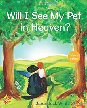 Will I See My Pet in Heaven? 9781612610986