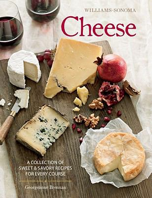 Cheese (Williams-Sonoma): The Definitive Guide to Cooking with Cheese 9781616280178