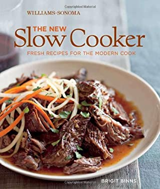 The New Slow Cooker: Fresh Recipes for the Modern Cook 9781616280208