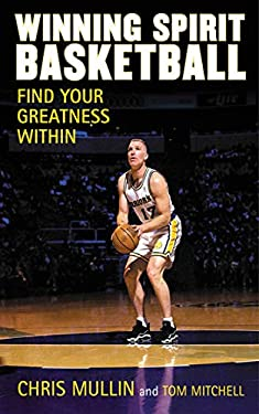 Winning Spirit Basketball: Find Your Greatness Within 9781613213131