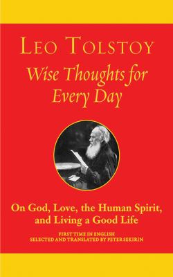 Wise Thoughts for Every Day: On God, Love, Spirit, and Living a Good Life 9781611450361